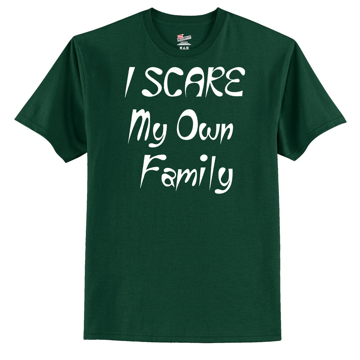 I Scare My Own Family  T-Shirt