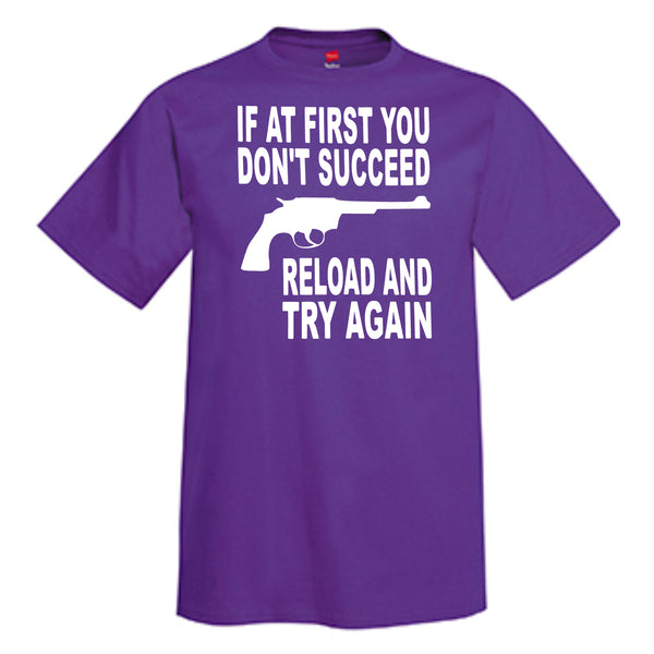 If At First You Don't Succeed Reload And Try Again T-Shirt