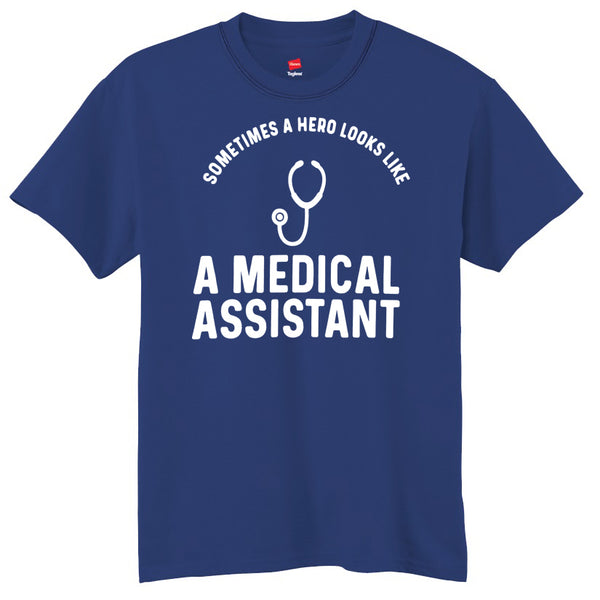 Sometimes A Hero Looks Like A Medical Assistant  T-Shirt