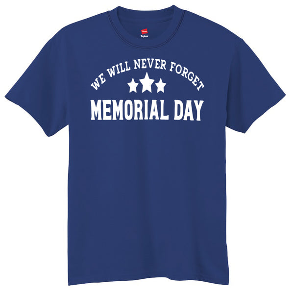 We Will Never Forget MEMORIAL DAY  T-Shirt