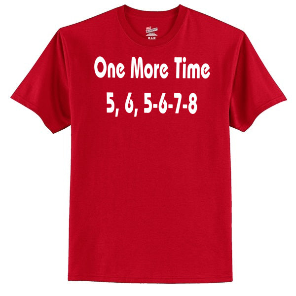 One More Time 5,6 5-6-7-8  T-Shirt