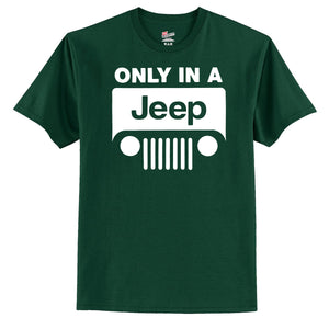 Only In A Jeep T-Shirt