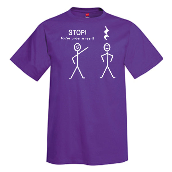 STOP You're Under A Rest !!! T-Shirt