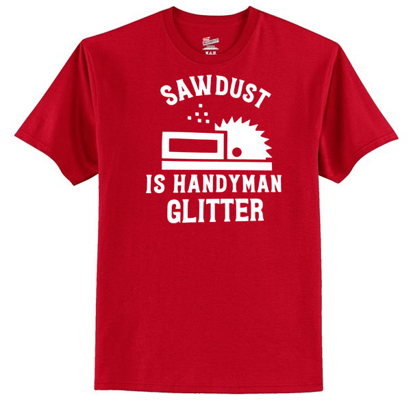 Sawdust Is Handyman Glitter T-Shirt
