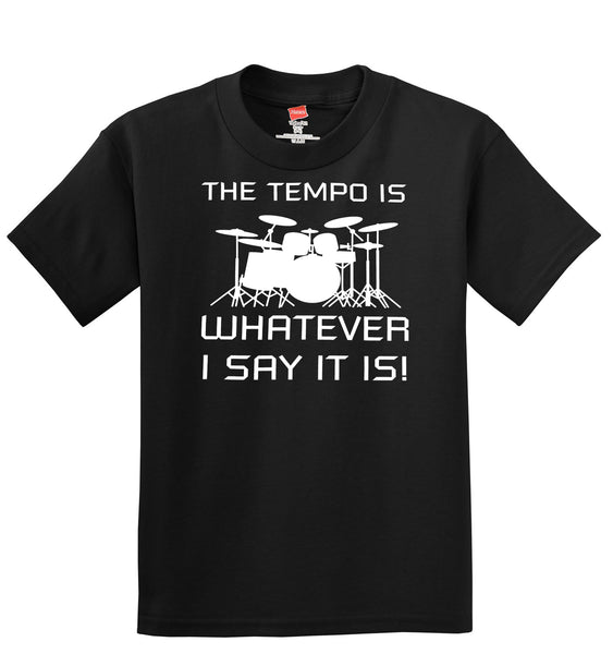 The Tempo Is Whatever I Say It Is T-Shirt