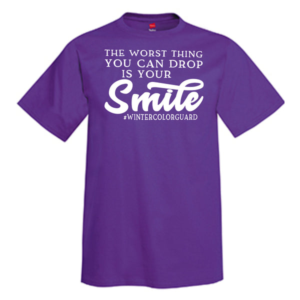The Worst Thing You Can Drop Is Your Smile T-Shirt