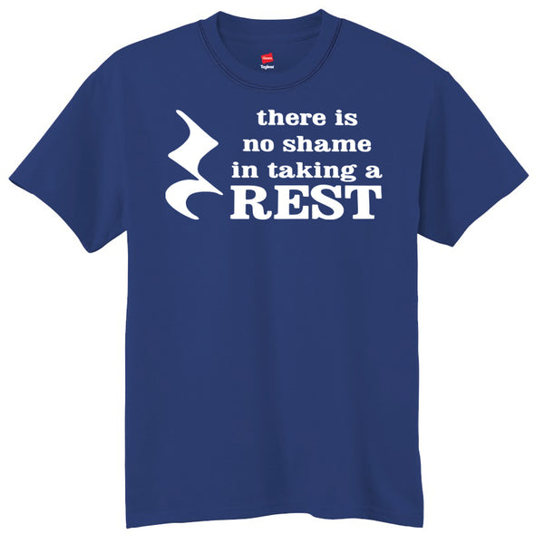 There Is No Shame In Taking A Rest T-Shirt