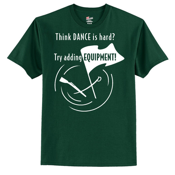 Think Dance Is Hard?  Try Adding Equipment T-Shirt