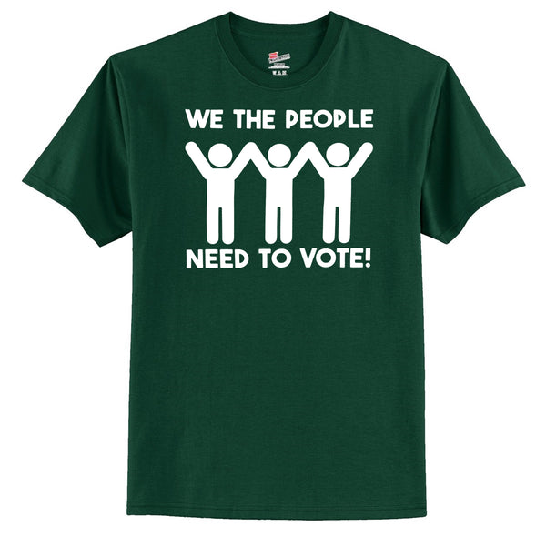 We The People Need To Vote T-Shirt