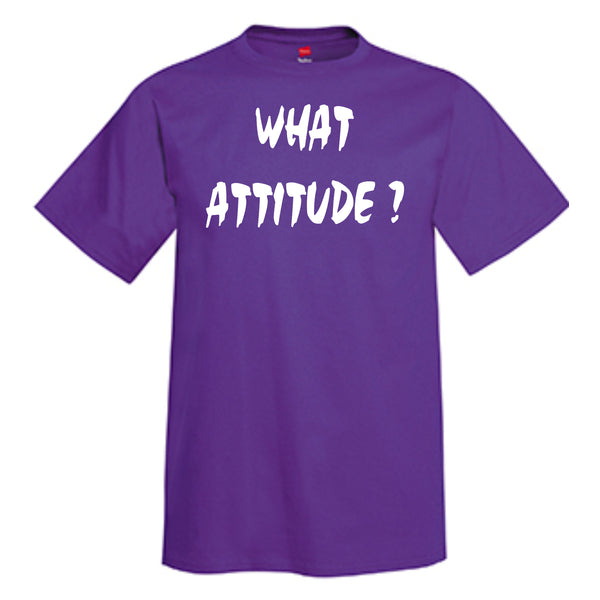What Attitude? T-Shirt