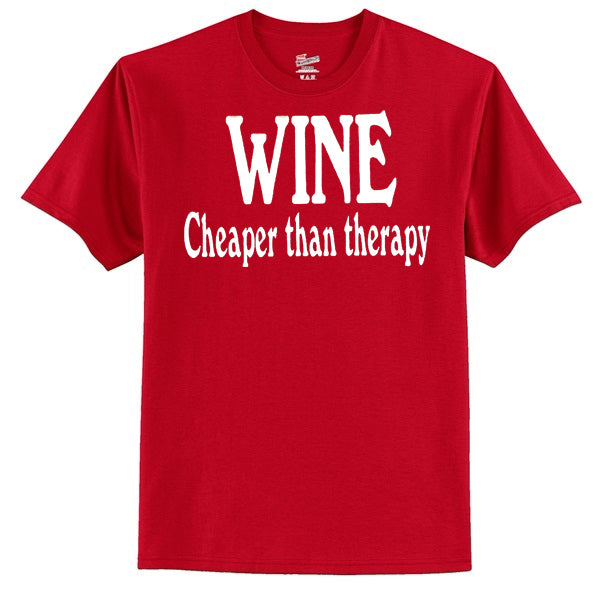 Wine Cheaper Than Therapy T-Shirt