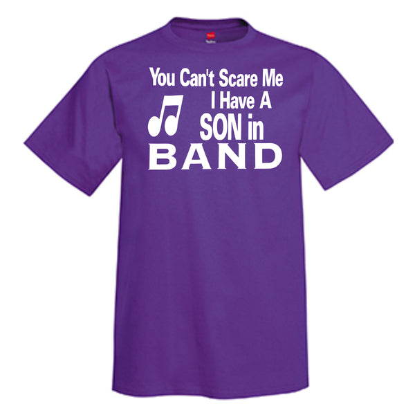 You Can't Scare Me I Have A Son In Band T-Shirt