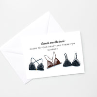 Friends are like Bras Card