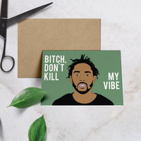 Kendrick, Bitch Vibe Card