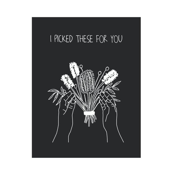 I Picked These For You Card