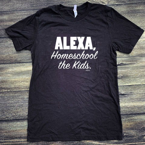 **Minimum 6 Pieces per Design**  Alexa, Homeschool the Kids