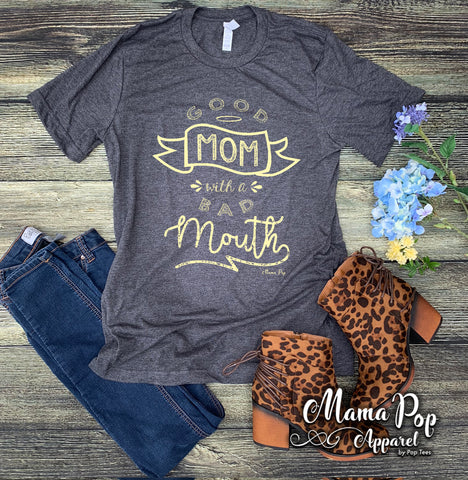 **Minimum 6 Pieces per Design**  Good Mom Bad Mouth