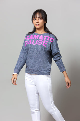 """DRAMATIC PAUSE"" SWEATSHIRT"