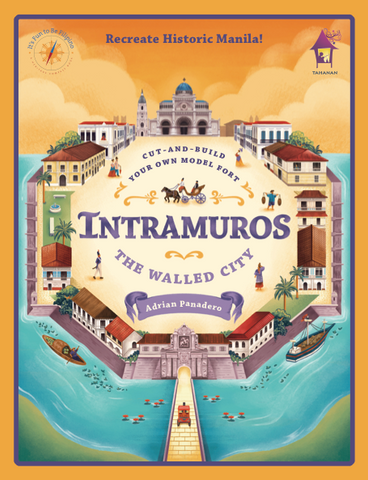 INTRAMUROS: THE WALLED CITY Cut-and-Build Your Own Model Fort