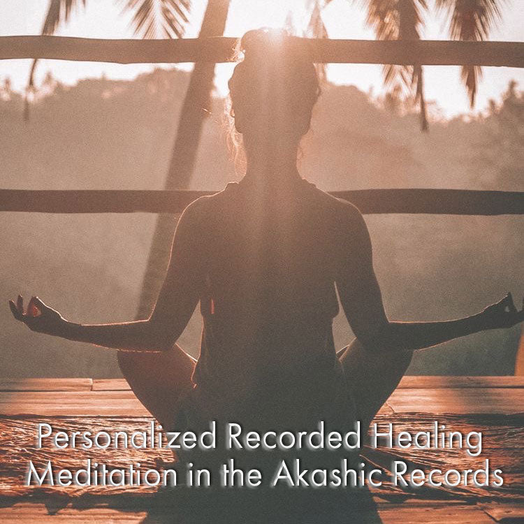 Personalized Recorded Healing Meditation in the Akashic Records