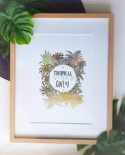 • 'Tropical Vibes Only' Gold Foil Print •