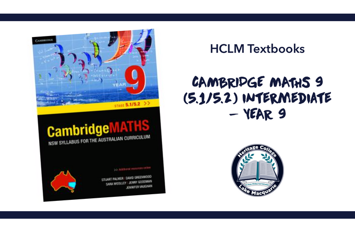 CAMBRIDGE MATHS 9 (5.1/5.2) Intermediate - YEAR 9
