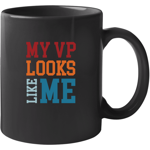 My VP Looks Like Me Black Mug