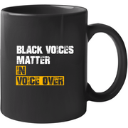 Black Voices Matter in Voice Over Mug