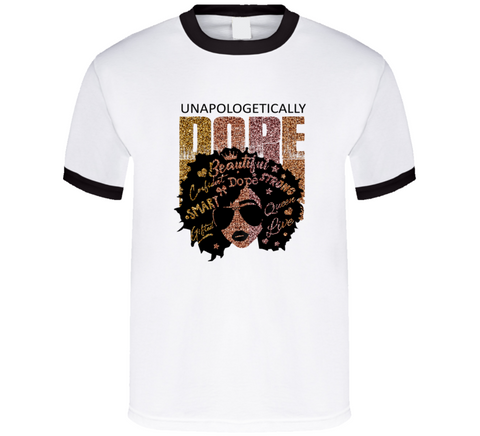 Unapologetically Dope White T Shirt