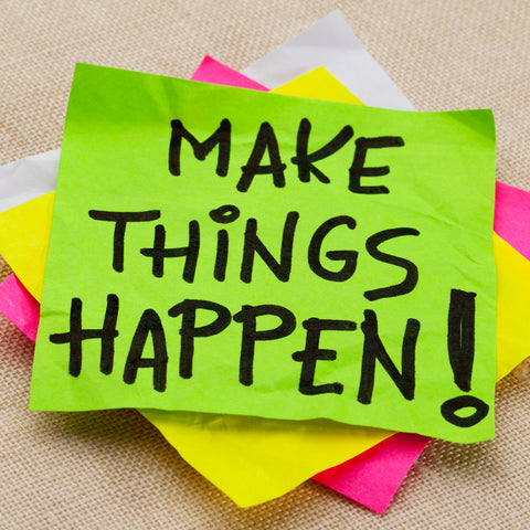 Make things happen post-it notes motivate us to keep going
