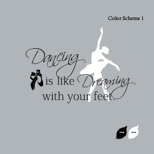 Dancing is Like dreaming with Your Feet Ballet Dancer Quote