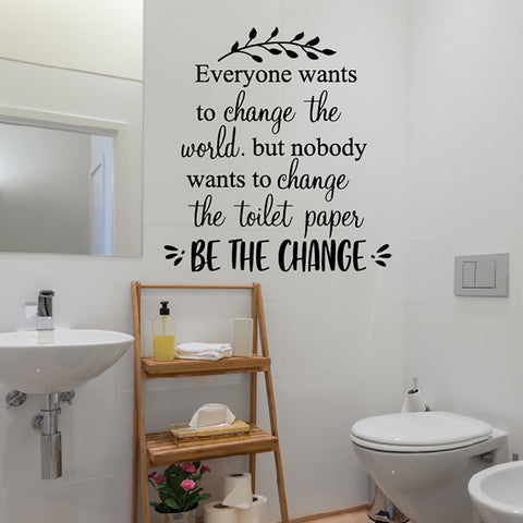 Everyone Wants to Change the World Toilet Bathroom Sticker