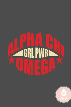 Alpha Chi Omega Girl Power