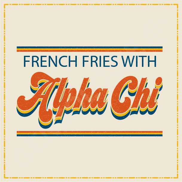Alpha Chi Omega French Fries
