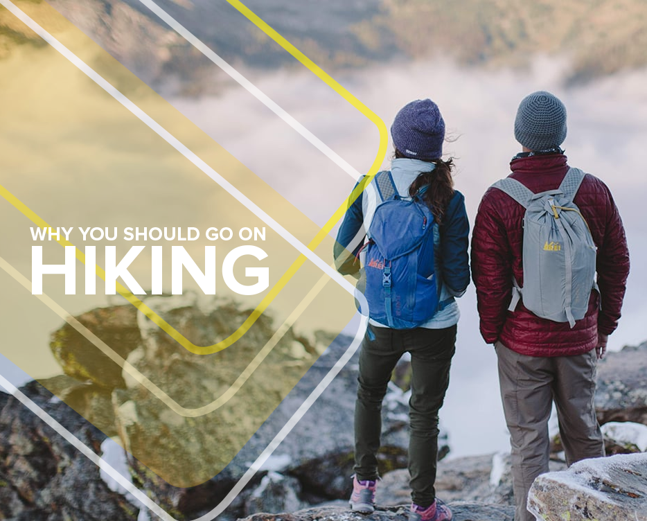WHY YOU SHOULD GO ON HIKING?