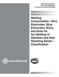 A5.9/A5.9M:2017 (ISO 14343:2009 MOD) WELDING CONSUMABLES-WIRE ELCTRODES, STRIP ELECTRODES, WIRES, AND RODS FOR ARC WELDING OF STAINLESS AND HEAT RESISTING STEELS - CLASSIFICATION