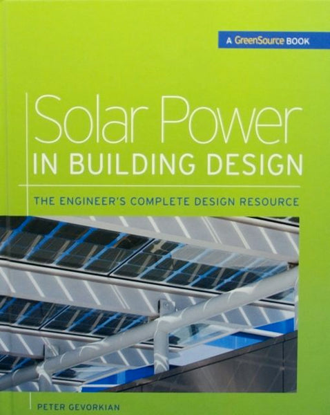 Solar Power In Building Design: The Engineer's Complete Design Resource