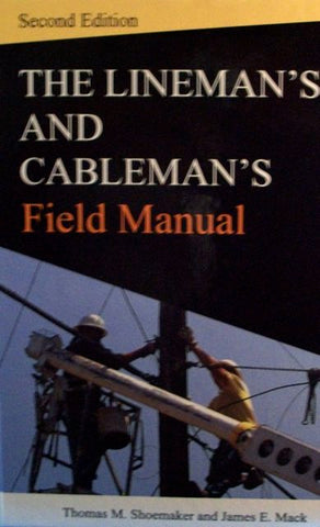 The Lineman's and Cableman's Field Manual