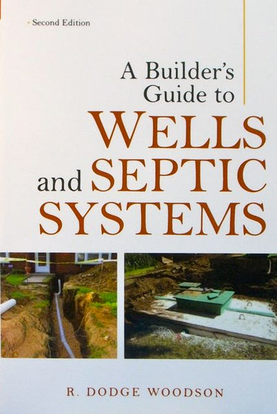 A Builder's Guide to Wells and Septic Systems