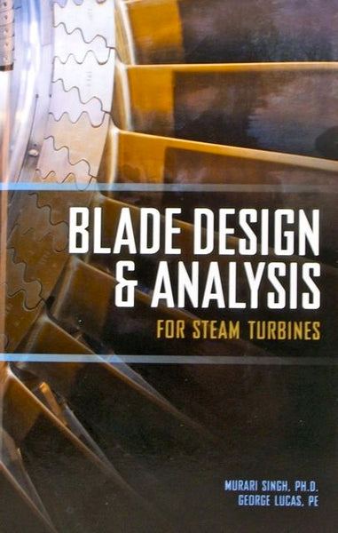 Blade Design & Analysis for Steam Turbines