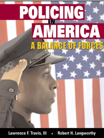 Policing in America: A Balance of Forces, 4th Edition