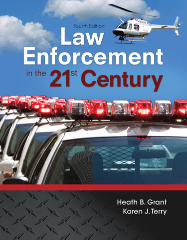 Law Enforcement in the 21st Century, 4th Edition