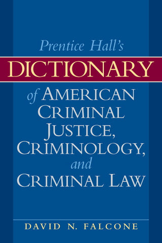 Dictionary of American Criminal Justice, Criminology and Law, 2/e