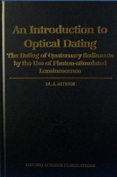 An Introduction to Optical Dating: The Dating of Quaternary Sediments by the Use of Photon-stimulated Luminescence