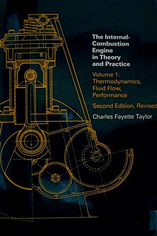 The Internal-Combustion Engine in Theory and Practice Volume I: Thermodynamics, Fluid Flow, Performance