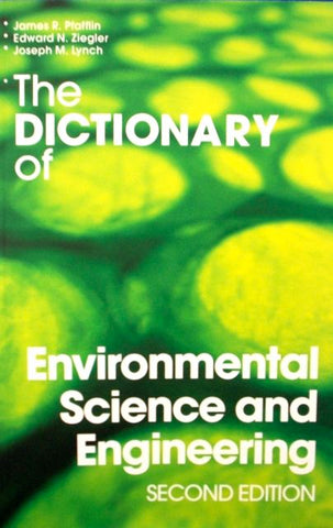 The Dictionary of Environmental Science and Engineering Second Edition