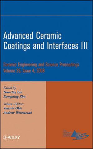 Advanced Ceramic Coatings and Interfaces III, Volume 29, Issue 4