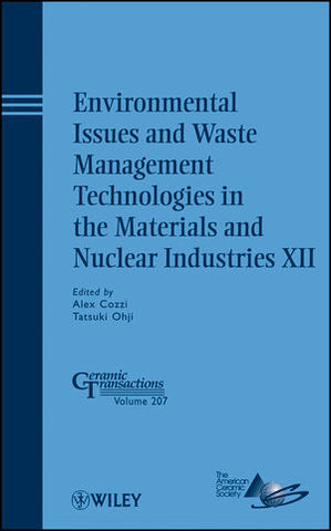 Environmental Issues and Waste Management Technologies in the Materials and Nuclear Industries XII
