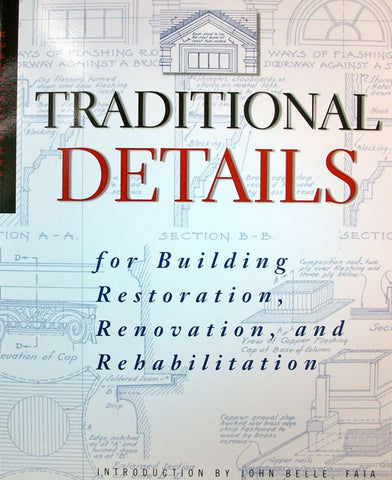 Traditional Details for Building Restoration, Renovation, and Rehabilitation