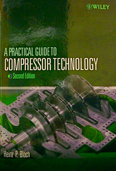 A Practical Guide To Compressor Technology Second Edition